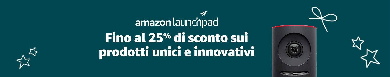 Launchpad: Fino al 25% di sconto sui prodotti unici e innovativi