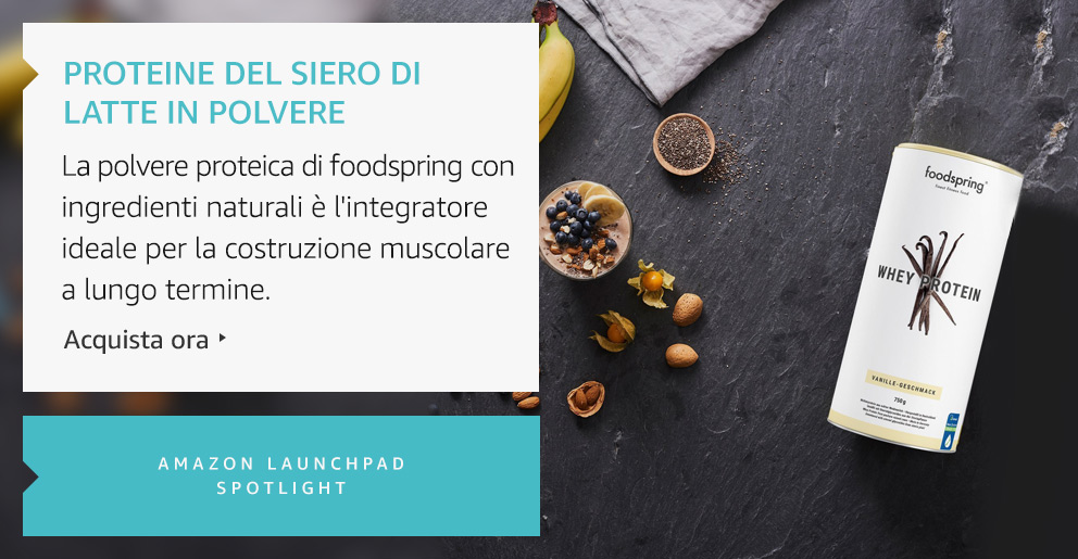 Amazon Launchpad: Proteine del siero di latte in polvere