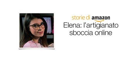 Elena: l'artigianato sboccia online
