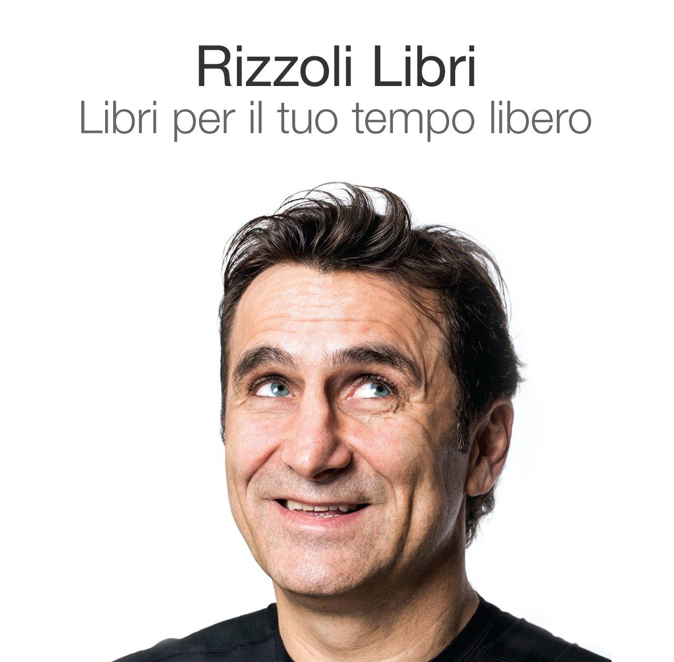 Rizzoli Libri: libri per il tuo tempo libero