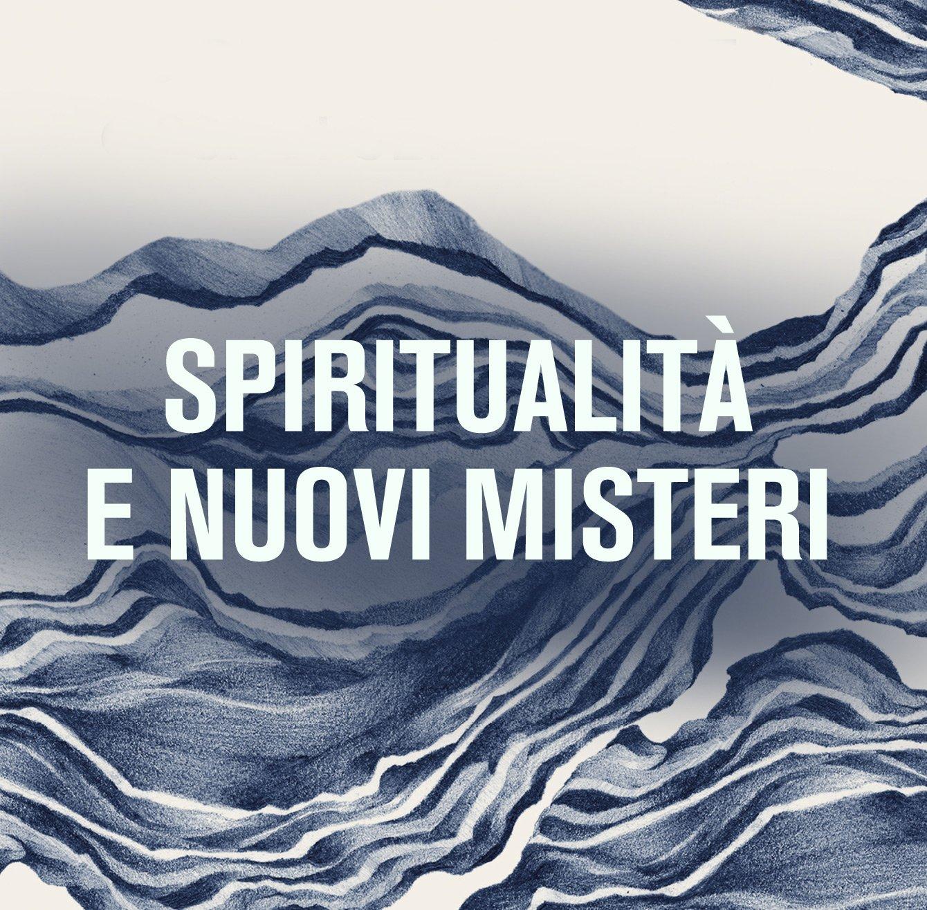 Spiritualità e nuovi misteri