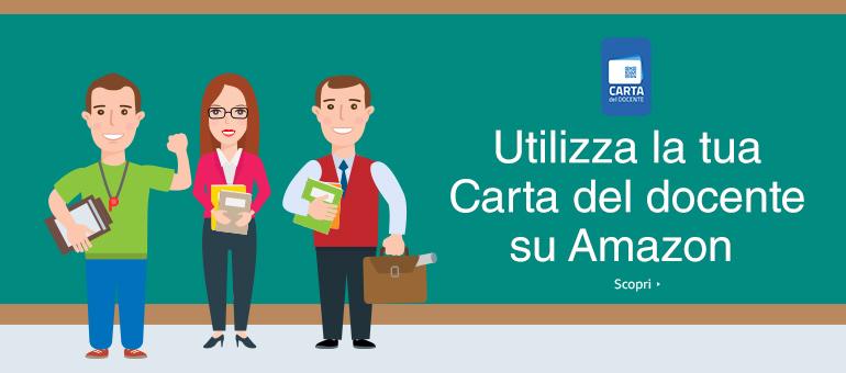 Utilizza la tua Carta del docente su Amazon