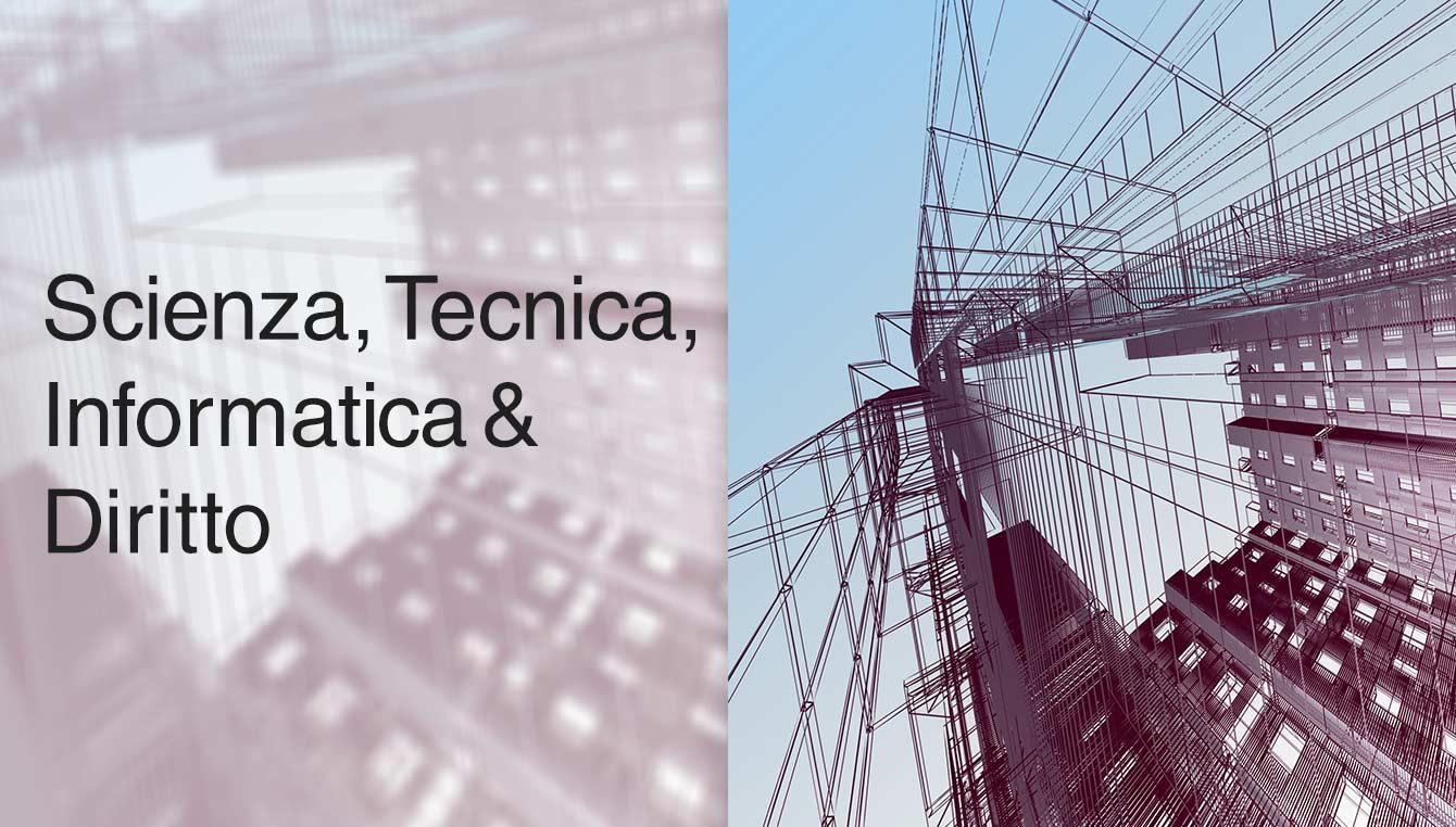 Scienza, Tecnica, Informatica & Diritto
