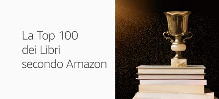 La Top 100 dei Libri secondo Amazon