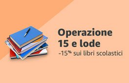 Operazione 15 e lode -15% sui libri scolastici