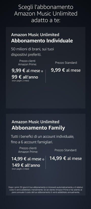 Scegli l'abbonamento Amazon Music più adatto a te. Abbonamento indiviuale, oppure abbonamento Family: tutti i benefici di un abbonamento individuale, fino a 6 account famigliari.