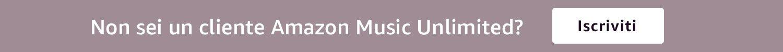 Non sei cliente Amazon Music Unlimited?