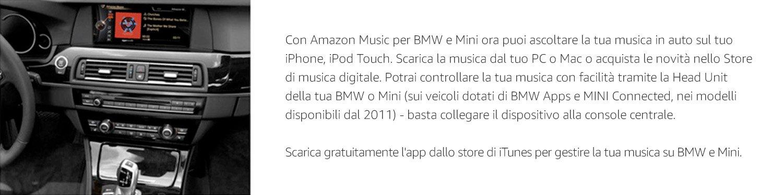 Con Amazon Music para BMW y MINI, ahora puedes reproducir tu colección de música en el coche con tu iPhone y iPod Touch. Sube música desde tu PC o Mac a tu biblioteca en el cloud, o compra música en nuestra Tienda de Música digital. Puedes controlar la música de tu biblioteca fácilmente a través del sistema de entretenimiento de BMW Apps o MINI Connected para todos los modelos posteriores al año 2011: simplemente conecta el dispositivo y empieza a disfrutar de tu música.