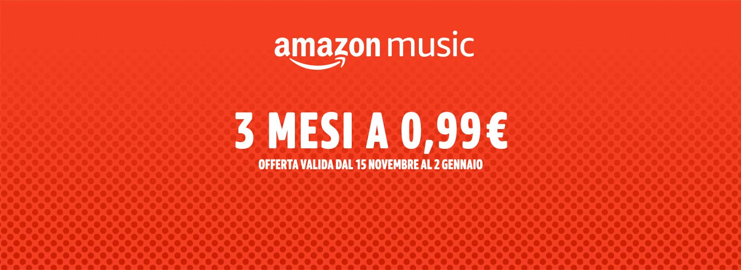 Amazon Music Unlimited. 3 mese a 0,99 €.