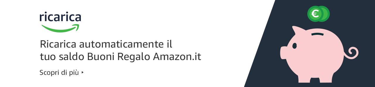 Ricarica automaticamente il tuo saldo Buoni Regalo Amazon.it