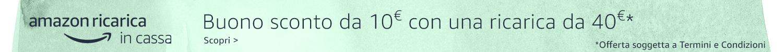 Buono sconto da 10€ con ricarica da 40€