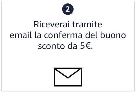 Riceverai tramite email conferma del buono sconto da 5€.
