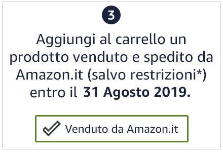 Aggiungi al carrello un prodotto venduto e spedito da Amazon.it (salvo restrizioni) entro il 31 Agosto 2019.