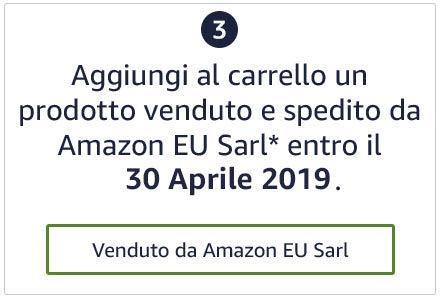 Aggiungi al carrello un prodotto venduto e spedito da Amazon EU SARL* entro il 31 Aprile 2019.