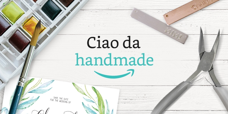 Ciao da Handmade - Le tre ragioni principali per acquistare su Handmade.