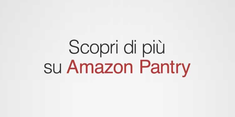 Scopri di più su Amazon Pantry