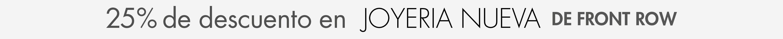 25% de descuento en joyeria nueva de Front Row