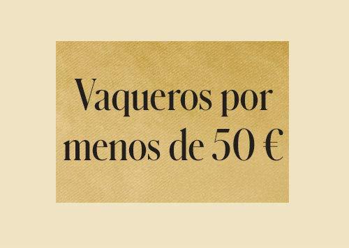 Vaqueros por menos de 50 €