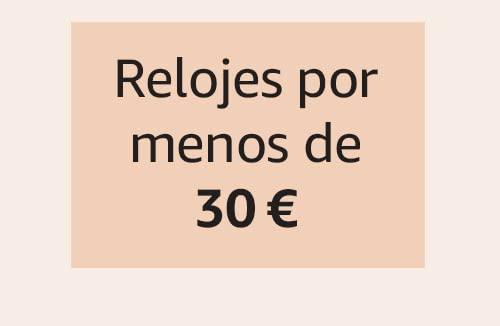 Relojes por menos de 30 €