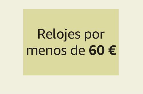 Relojes por menos de 60 €