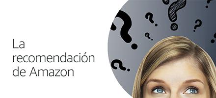 La Recomendación de Amazon: Amazon te recomienda el producto que mejor se adapte a tus necesiodades