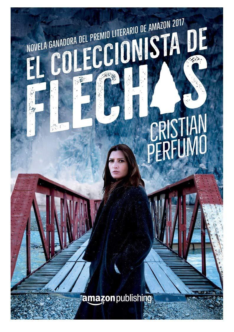 El coleccionista de flechas eBook: Cristian Perfumo: Amazon.es: Tienda  Kindle