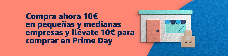Compra 10€ en pequeñas y medianas empresas y llévate 10€ para comprar en Prime Day
