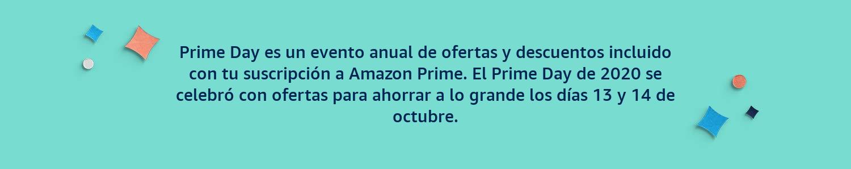 Prime Day es un evento anual de ofertas y descuentos incluido con tu suscripción a Amazon Prime.