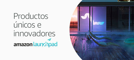 Amazon Launchpad: Productos únicos e innovadores