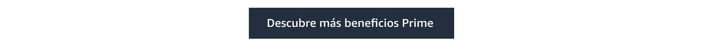 Descubre más beneficios Prime