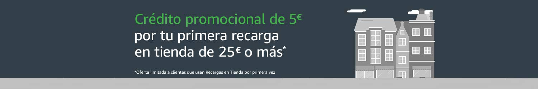 Crédito promocional de 5€ por tu primera recarga en tienda de 25€ o más.