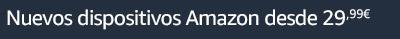 Nuevos dispositivos Amazon desde 29,99 €