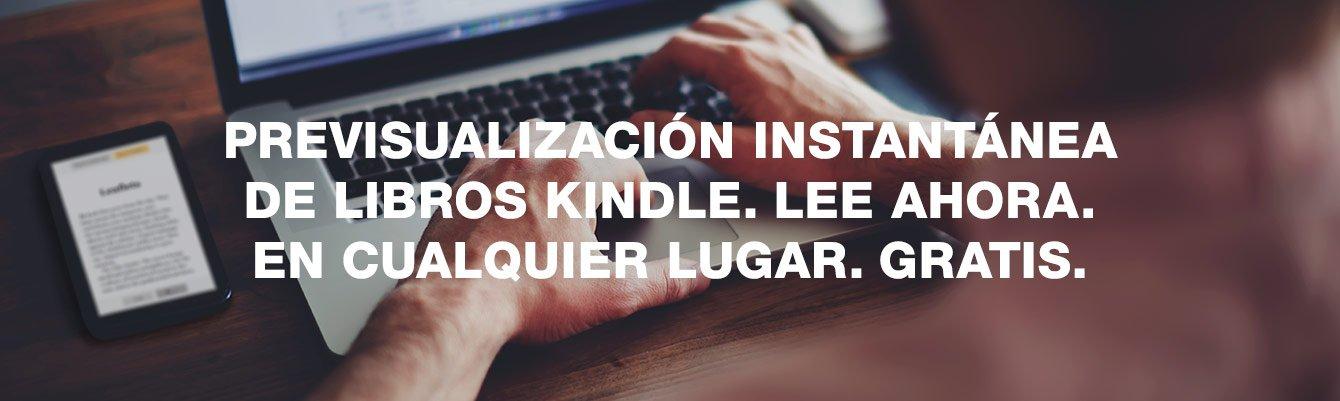 Previsualización instantánea de libros Kindle. Lee ahora. En cualquier lugar. Gratis.