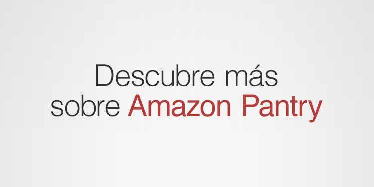 Descubre más sobre Amazon Pantry