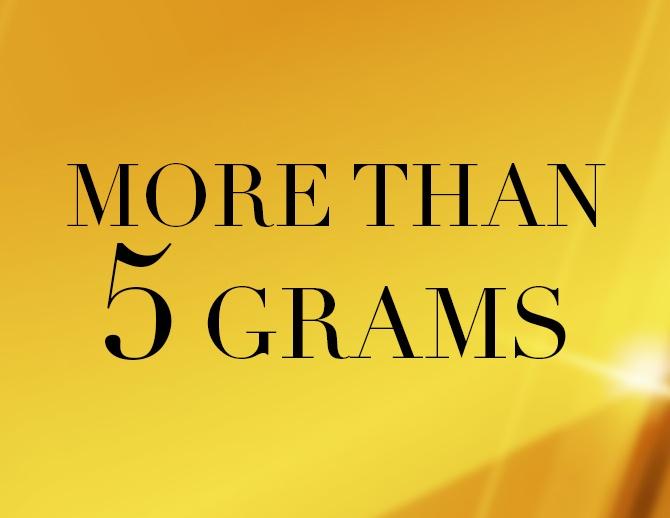 More than 5 Gms