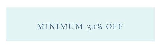 Minimum 30% off