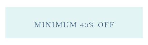 Minimum 40% off