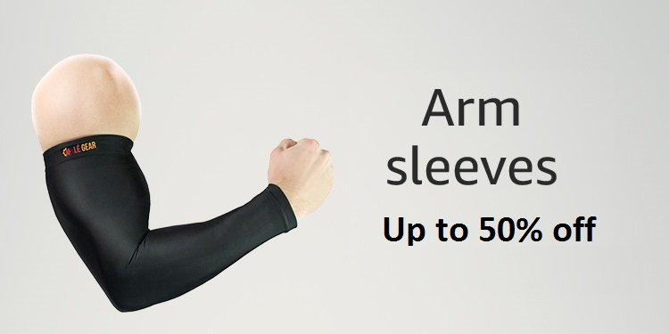 arm sleeves - up to 50% off