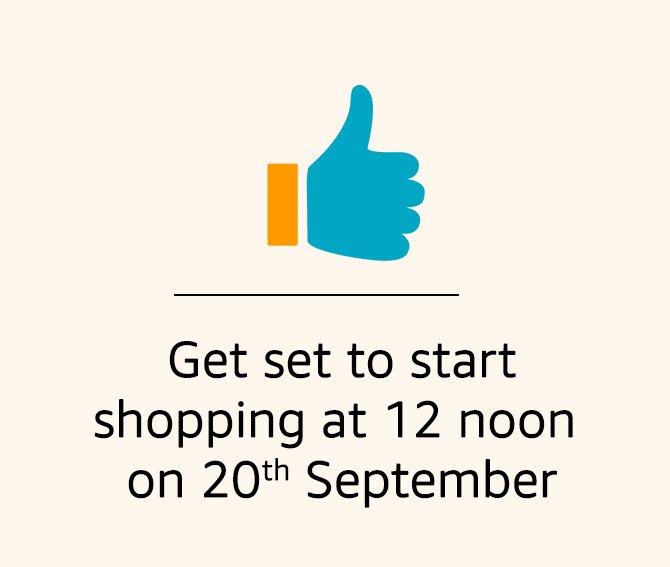 Start shopping on 20th Sept