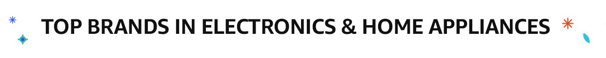 Top brands in electronics & Home appliances