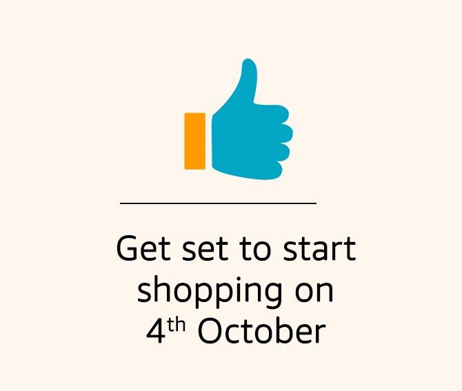 Start shopping on 4th Oct