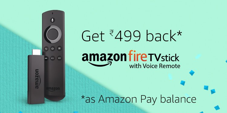 Buy the Fire TV stick & get Rs. 500 back