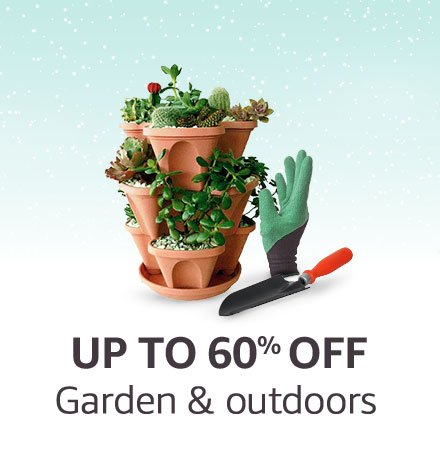 Garden & Outdoors | Up to 60% off