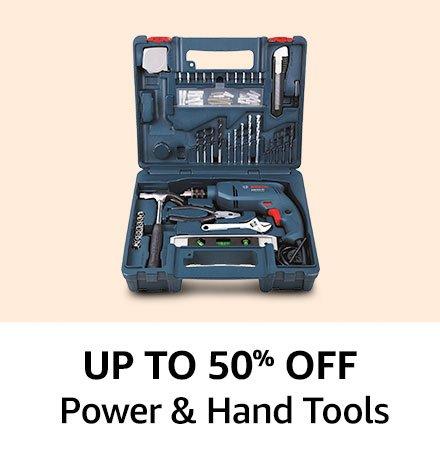 Upto 50% off Power & Hand Tools