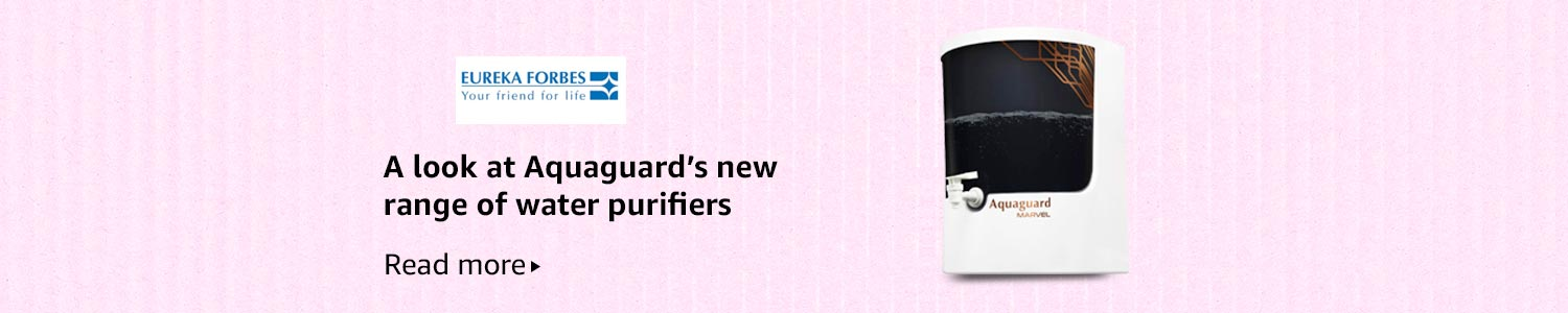 A look at Aquaguard's new range of water purifiers