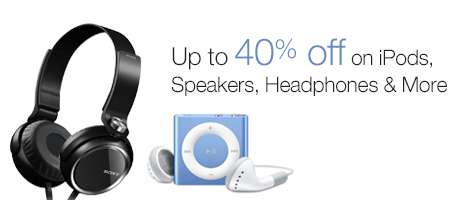 Get up to 40% off on a wide range of iPods, Speakers and Headphones.