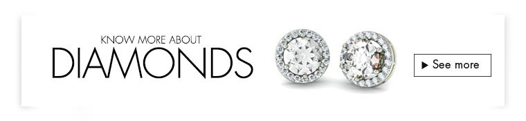 KNOW MORE ABOUT DIAMONDS