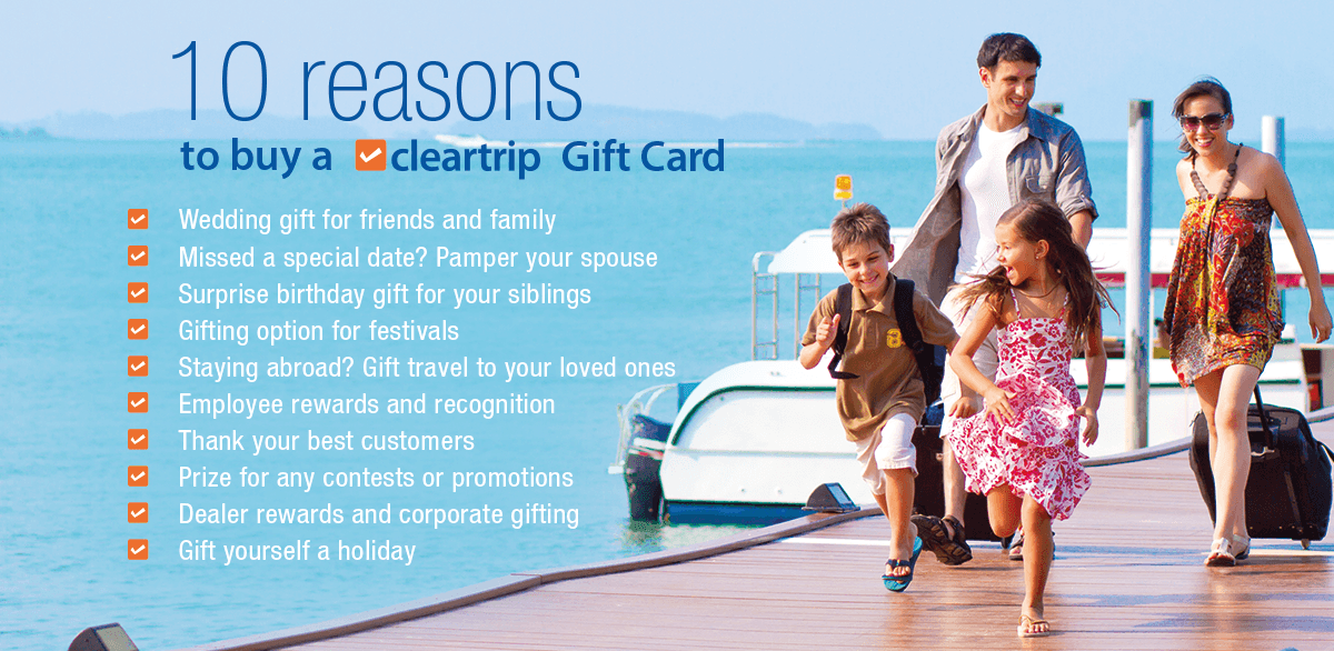 10 Reasons to buy a Cleartrip Gift Card