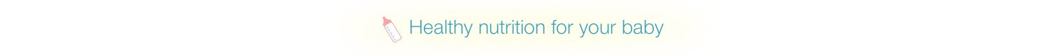 Healthy Nutrition for your baby