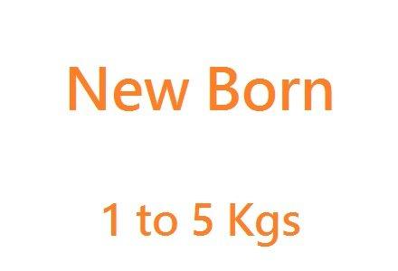 New Born (1-5kgs)